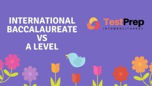 International Baccalaureate vs A level Nasıl Karşılaştırıldı?
