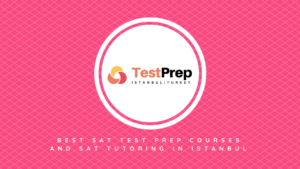 Best SAT Test Prep Courses and SAT Tutoring in Istanbul