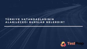 türkiye vatandaşlarına burs