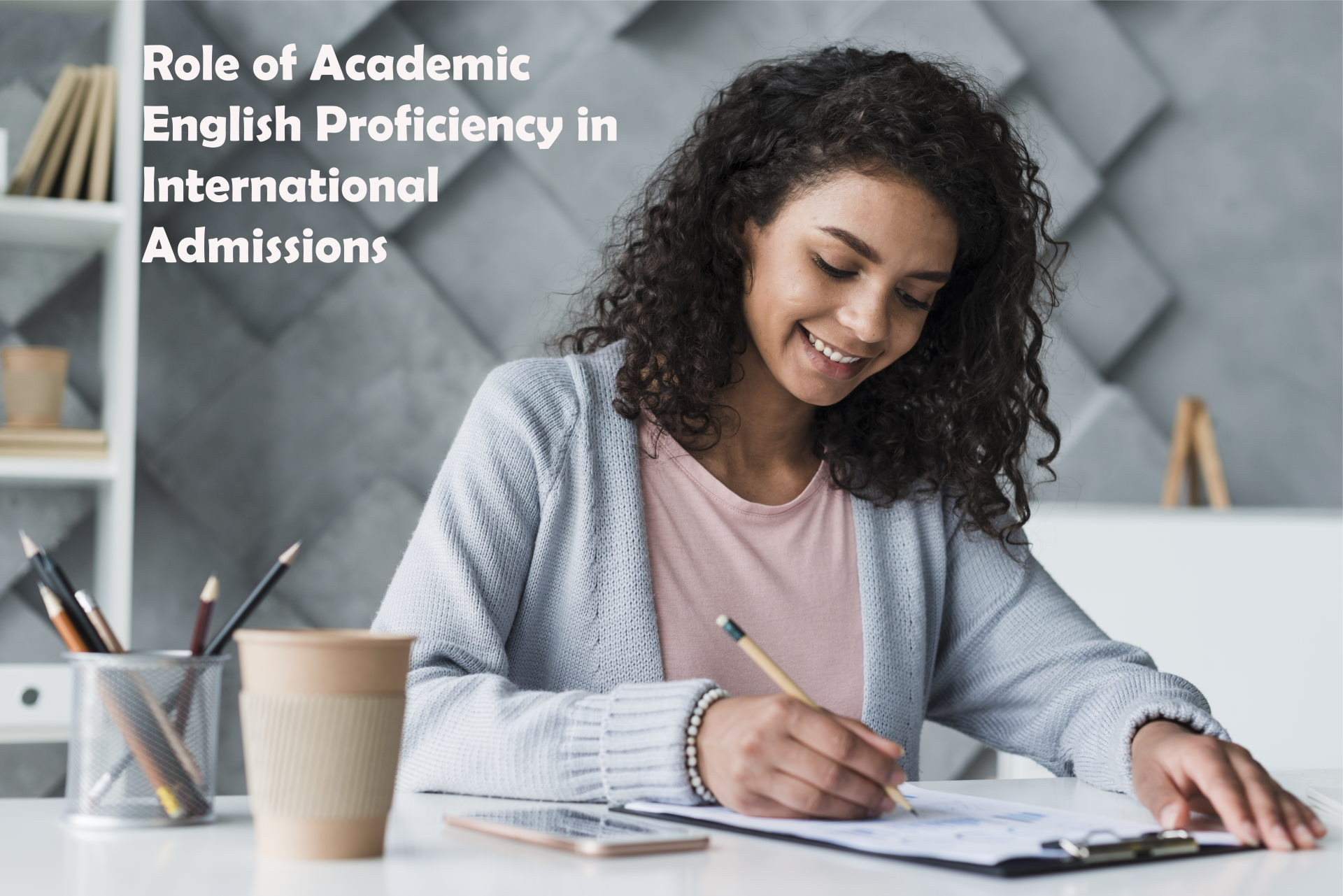 Underlining Quality and the Role of Academic English Proficiency in International Admissions